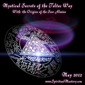 Mystical Secrets of the Toltec Way